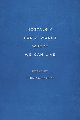 Nostalgia for a World Where We Can Live (Crab Orchard Series in Poetry) Cover Image
