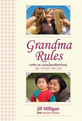 Grandma Rules: Notes on Grandmotherhood, the World's Best Job Cover Image