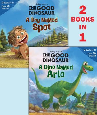 A Dino Named Arlo/A Boy Named Spot (Disney/Pixar The Good Dinosaur) (Pictureback(R)) Cover Image