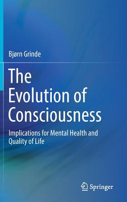 The Evolution of Consciousness: Implications for Mental Health and Quality of Life Cover Image