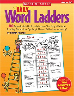 Daily Word Ladders: Grades 2–3: 100 Reproducible Word Study Lessons That Help Kids Boost Reading, Vocabulary, Spelling & Phonics Skills—Independently! Cover Image