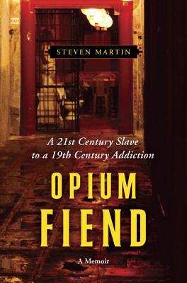 Opium Fiend: A 21st Century Slave to a 19th Century Addiction Cover Image