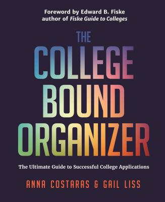 The College Bound Organizer: The Ultimate Guide to Successful College Applications (College Admission, College Guide, College Applications, and Col Cover Image