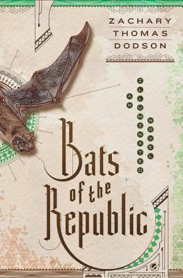 Bats of the Republic: An Illuminated Novel Cover Image
