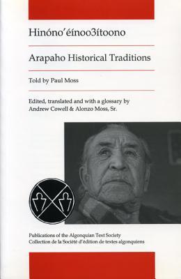 Hinono'einoo3itoono: Arapaho Historical Traditions (Publications of the Algonquian Text Soci) Cover Image