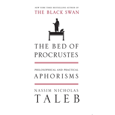The Bed of Procrustes: Philosophical and Practical Aphorisms Cover Image