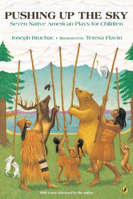Pushing up the Sky: Seven Native American Plays for Children Cover Image