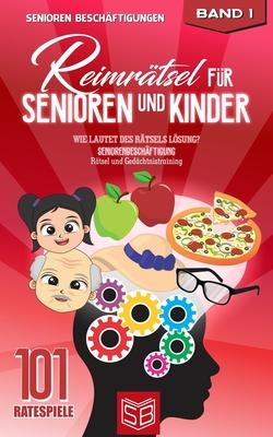 Reimrätsel für Senioren und Kinder: Wie lautet des Rätsels Lösung? Seniorenbeschäftigung Rätsel und Gedächtnistraining Cover Image