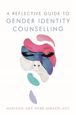 A Reflective Guide to Gender Identity Counselling Cover Image