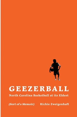 Geezerball: North Carolina Basketball at its Eldest Cover Image