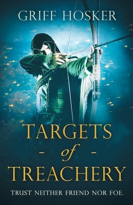 Targets of Treachery: A gripping, action-packed historical epic Cover Image