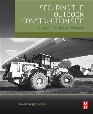 Securing the Outdoor Construction Site: Strategy, Prevention, and Mitigation Cover Image