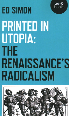 Printed in Utopia: The Renaissance's Radicalism Cover Image