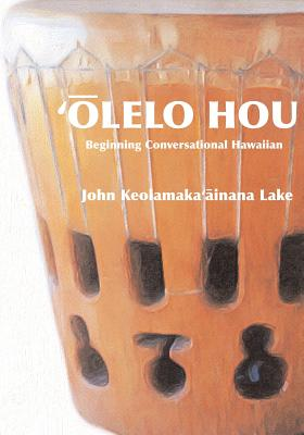 'Olelo Hou: Basic Conversational Hawaiian Cover Image