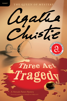 Three Act Tragedy: A Hercule Poirot Mystery (Hercule Poirot Mysteries #11) Cover Image
