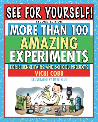See for Yourself!: More Than 100 Amazing Experiments for Science Fairs and School Projects Cover Image