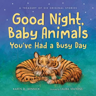 Good Night, Baby Animals You've Had a Busy Day Cover