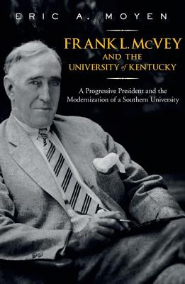 Cover for Frank L. McVey and the University of Kentucky