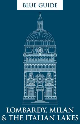 Blue Guide Lombardy, Milan & The Italian Lakes (Blue Guides) Cover Image