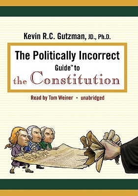 The Politically Incorrect Guide to the Constitution (Politically Incorrect Guides (Audio)) Cover Image