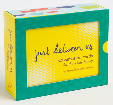 Just Between Us: Conversation Cards for the Whole Family Cover Image
