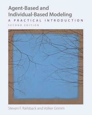 Agent-Based and Individual-Based Modeling: A Practical Introduction, Second Edition Cover Image