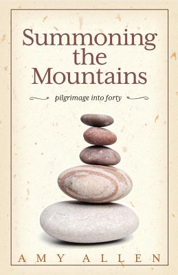 Summoning the Mountains: Pilgrimage Into Forty Cover Image