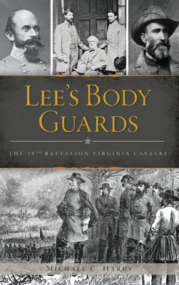 Lee's Body Guards: The 39th Virginia Cavalry Cover Image