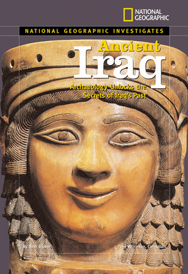 Ancient Iraq: Archaeology Unlocks the Secrets of Iraq's Past (National Geographic Investigates (Library)) Cover Image