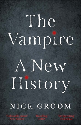 The Vampire: A New History Cover Image