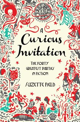 A Curious Invitation: The Forty Greatest Parties in Fiction Cover Image