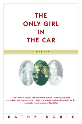 The Only Girl in the Car: A Memoir Cover Image