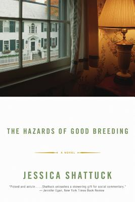 The Hazards of Good Breeding: A Novel Cover Image