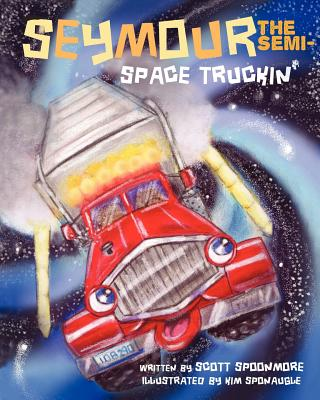 Seymour the Semi- Space Truckin' Cover Image
