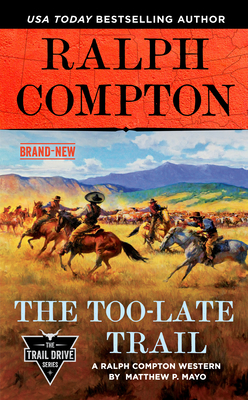 Ralph Compton the Too-Late Trail (The Trail Drive Series) Cover Image