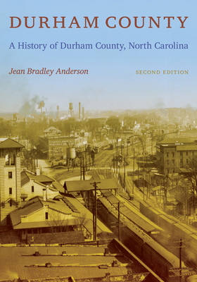 Durham County: A History of Durham County, North Carolina Cover Image