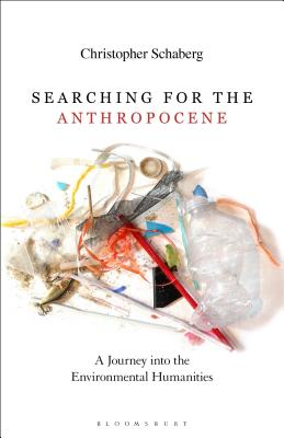 Searching for the Anthropocene A Journey into the Environmental Humanities Cover Image