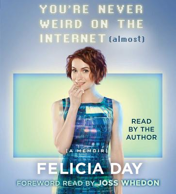 You're Never Weird on the Internet (Almost): A Memoir Cover Image