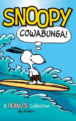 Snoopy: Cowabunga!: A Peanuts Collection (Peanuts Kids #1) Cover Image
