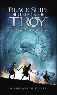 Black Ships Before Troy: The Story of The Iliad Cover Image