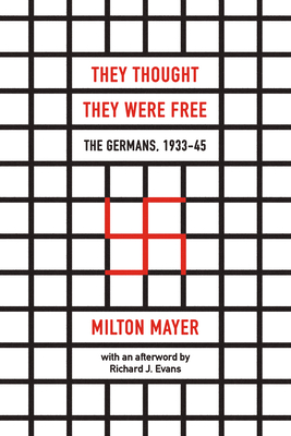 They Thought They Were Free: The Germans, 1933–45 Cover Image