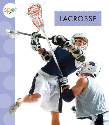 Lacrosse (Spot Sports) Cover Image