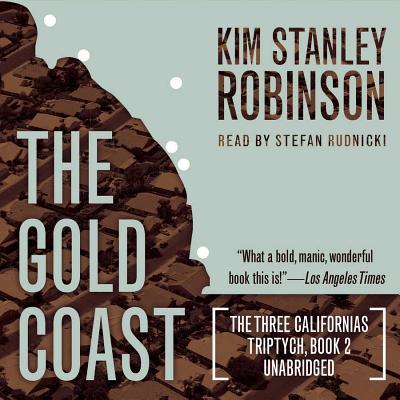 The Gold Coast Lib/E (Three Californias Triptych #2) Cover Image