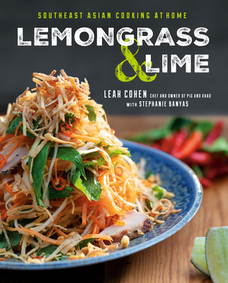 Lemongrass and Lime: Southeast Asian Cooking at Home Cover Image