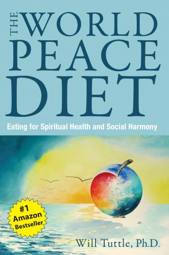 World Peace Diet: Eat for Spiritual Health and Social Harmony Cover Image