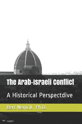 The Arab-Israeli Conflict: A Historical Perspective Cover Image