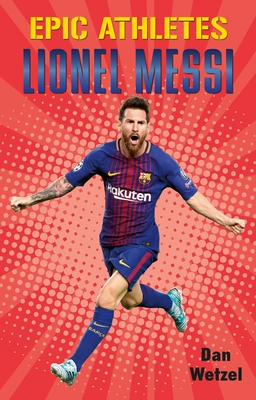 Epic Athletes: Lionel Messi Cover Image