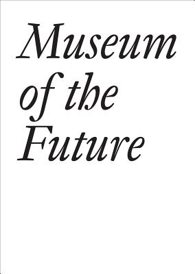 Museum of the Future (Documents) Cover Image
