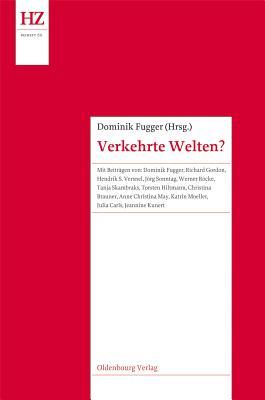 Verkehrte Welten?: Forschungen Zum Motiv Der Rituellen Inversion (Historische Zeitschrift / Beihefte #60) Cover Image