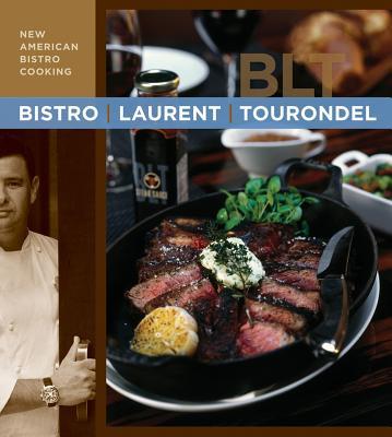 Bistro Laurent Tourondel: New American Bistro Cooking Cover Image